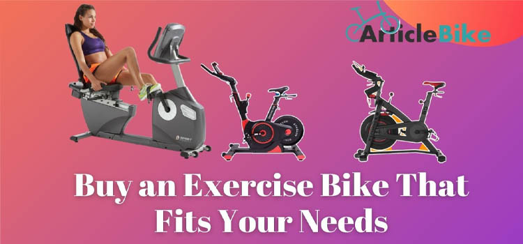 Buy an Exercise Bike That Fits Your Needs