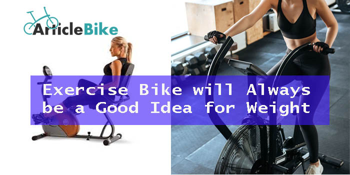 Exercise Bike will Always be a Good Idea for Weight Loss