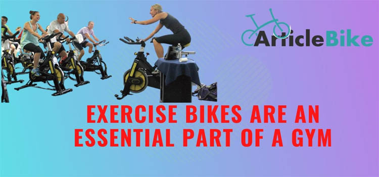 Exercise Bikes are an Essential Part of a Gym