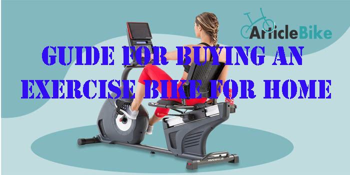 Guide for Buying an Exercise Bike for Home
