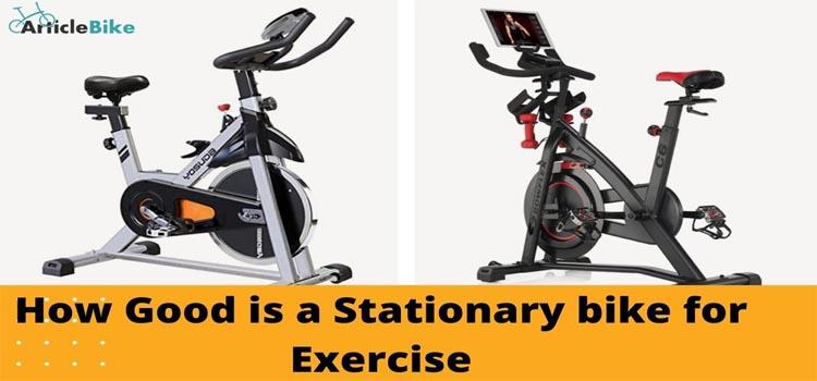 How Good is a Stationary bike for Exercise