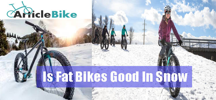 Is Fat Bikes Good In Snow