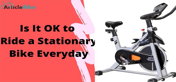 Is It OK to Ride a Stationary Bike Everyday