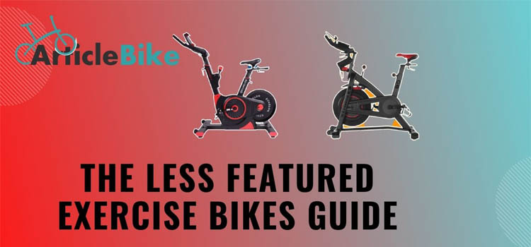 The Less Featured Exercise Bikes Guide