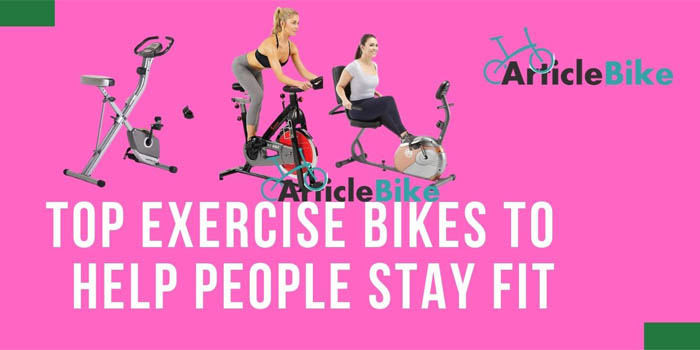 Top Exercise Bikes to Help People Stay Fit