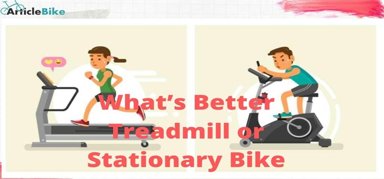 What's Better Treadmill or Stationary Bike