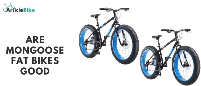 Are Mongoose fat bikes good
