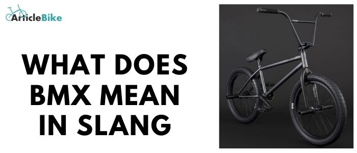 What does BMX mean in slang