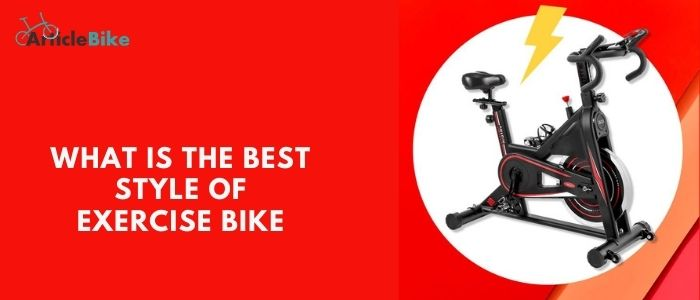 What is the best style of exercise bike