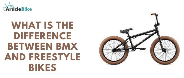 What is the difference between BMX and freestyle bikes
